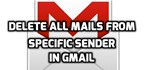 How to Delete All Mails from Specific Sender in Gmail