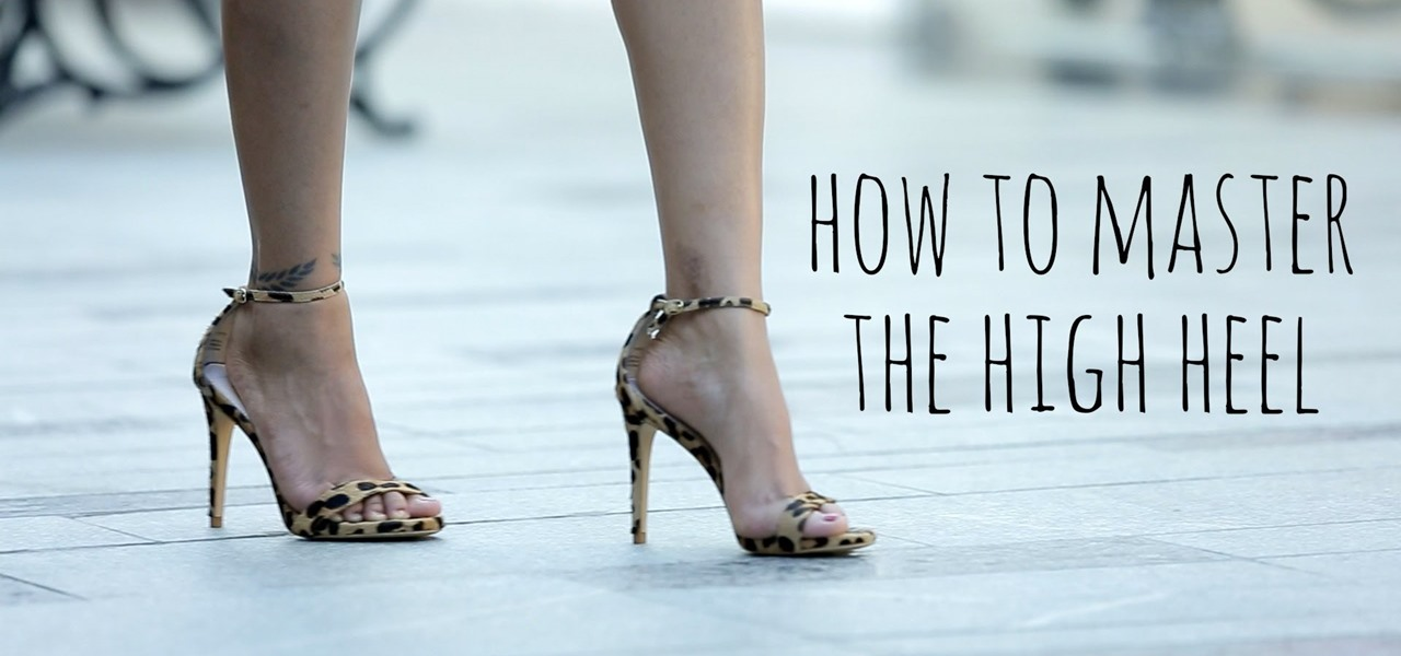 Walk in High Heels Without Tripping