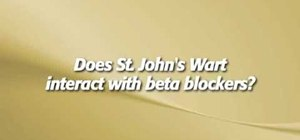 Avoid using St. John's Wort with beta blockers