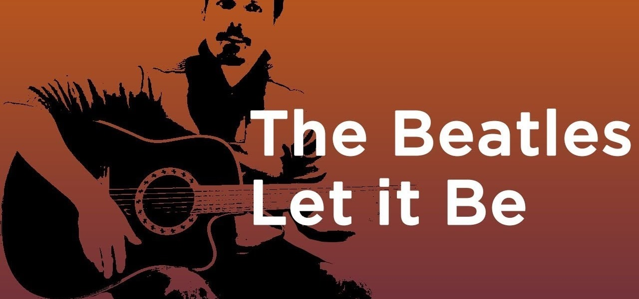 Easy Beginner Guitar Songs The Beatles Let It Be Lesson Chords