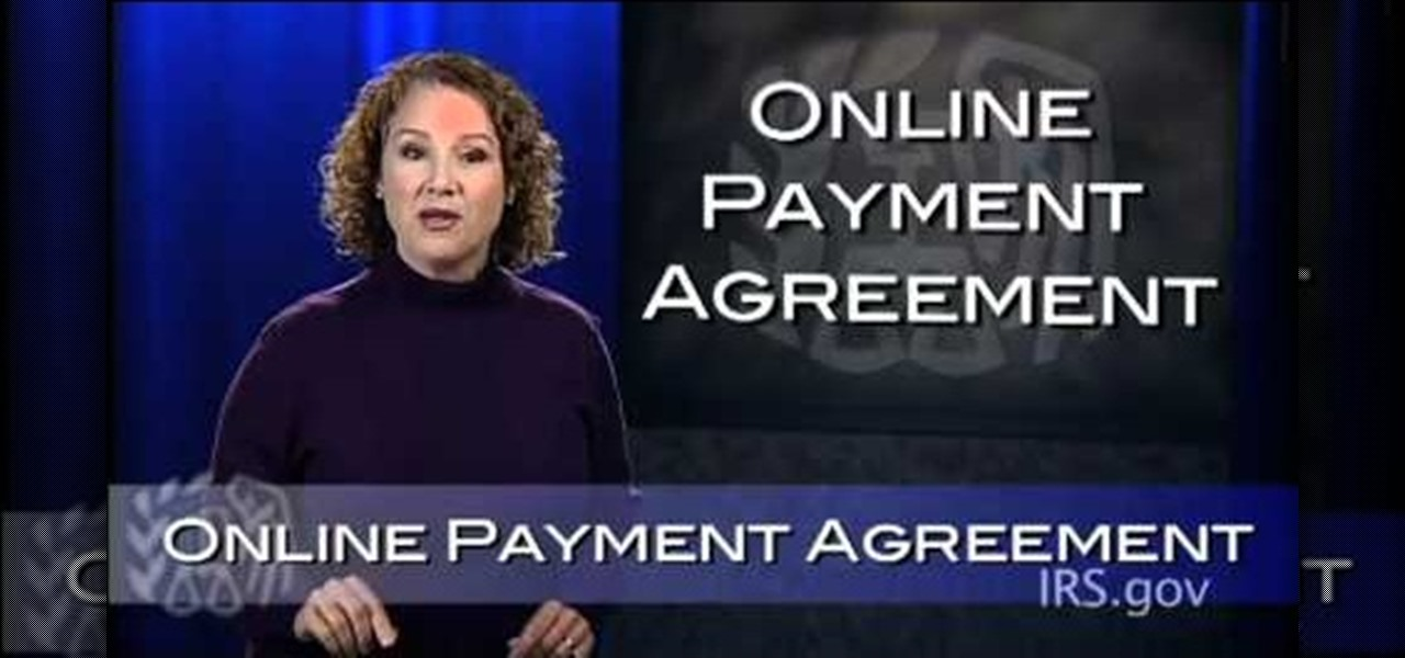 How To Use The Irs Online Payment Agreement System Budgets Tax