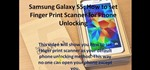Samsung Galaxy S5: How to Set Finger Print Scanner for Phone Unlocking