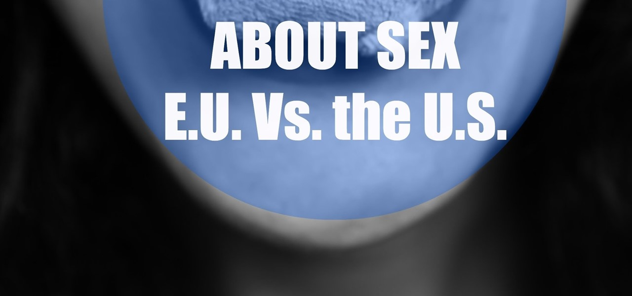Talk About Sex in Europe vs. The U.S.