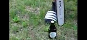 Open a Beer Bottle with a Chainsaw