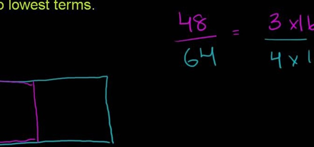 How To Express A Fraction In Lowest Terms In Basic Math Math Wonderhowto