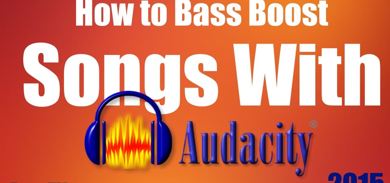 Bass Boost Songs with Audacity