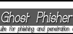 GHOST PHISHER : Security Auditing Tool