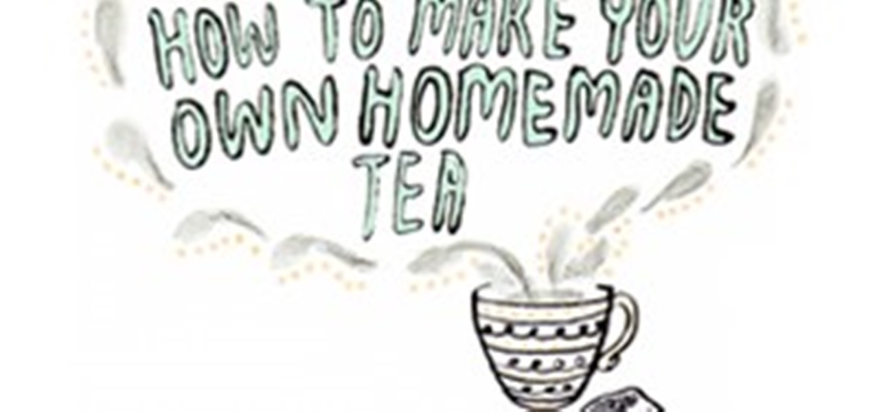 Make Your Own Homemade Tea