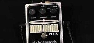 Use the Electro Harmonix Holy Grail Plus Reverb pedal