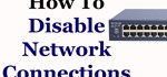 How to Disable and Enable Wired and Wireless Network Connections in Windows 7