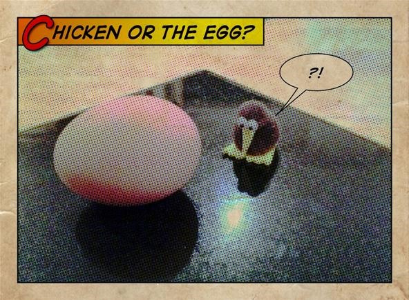 Toy Challenge: Chicken or the Egg?