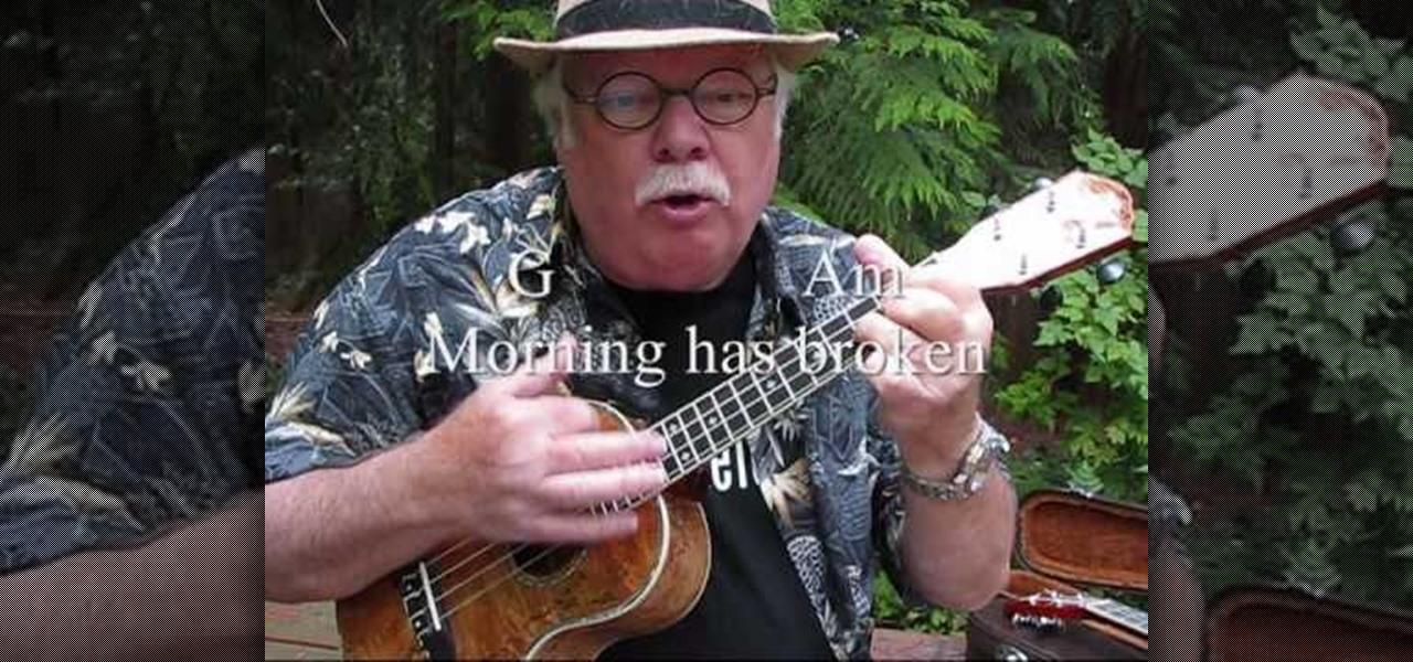 How To Play Morning Has Broken On The Ukulele Ukulele Wonderhowto