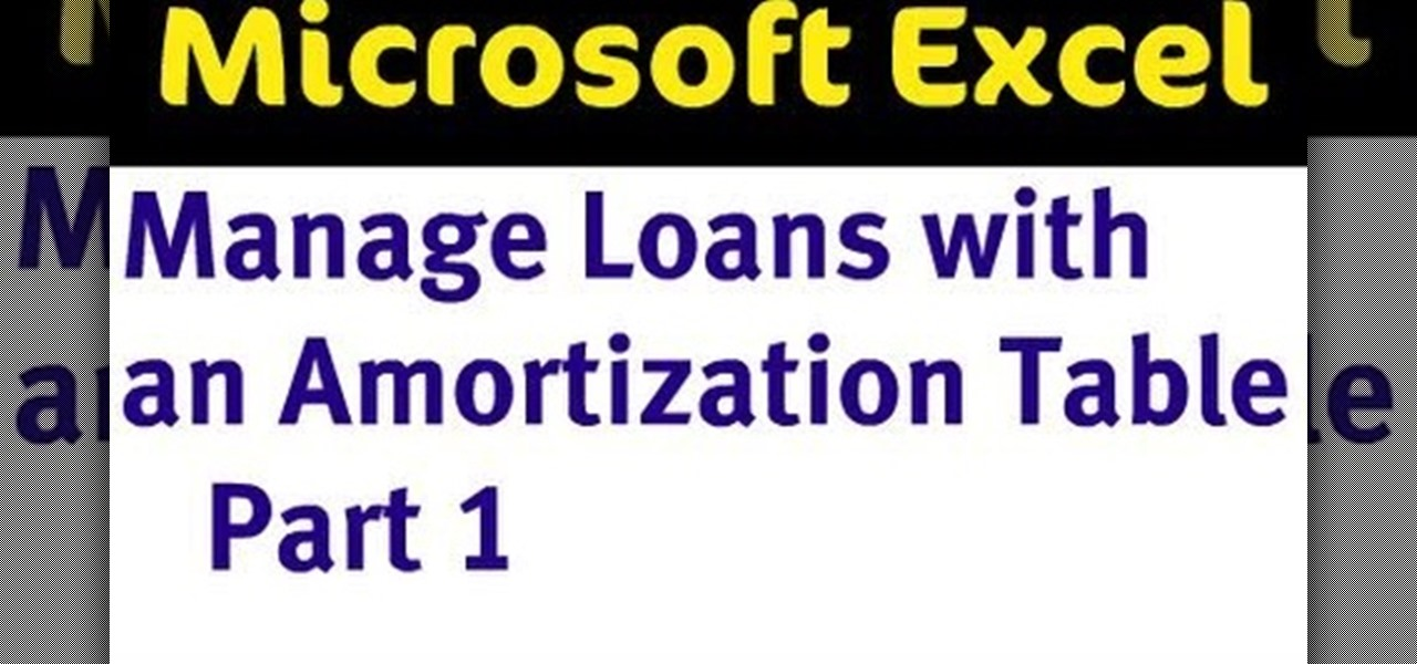 How To: Manage Loans With An Amortization Table In Excel