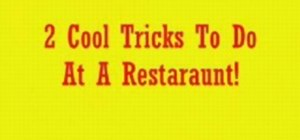 Perform simple magic tricks in any restaurant