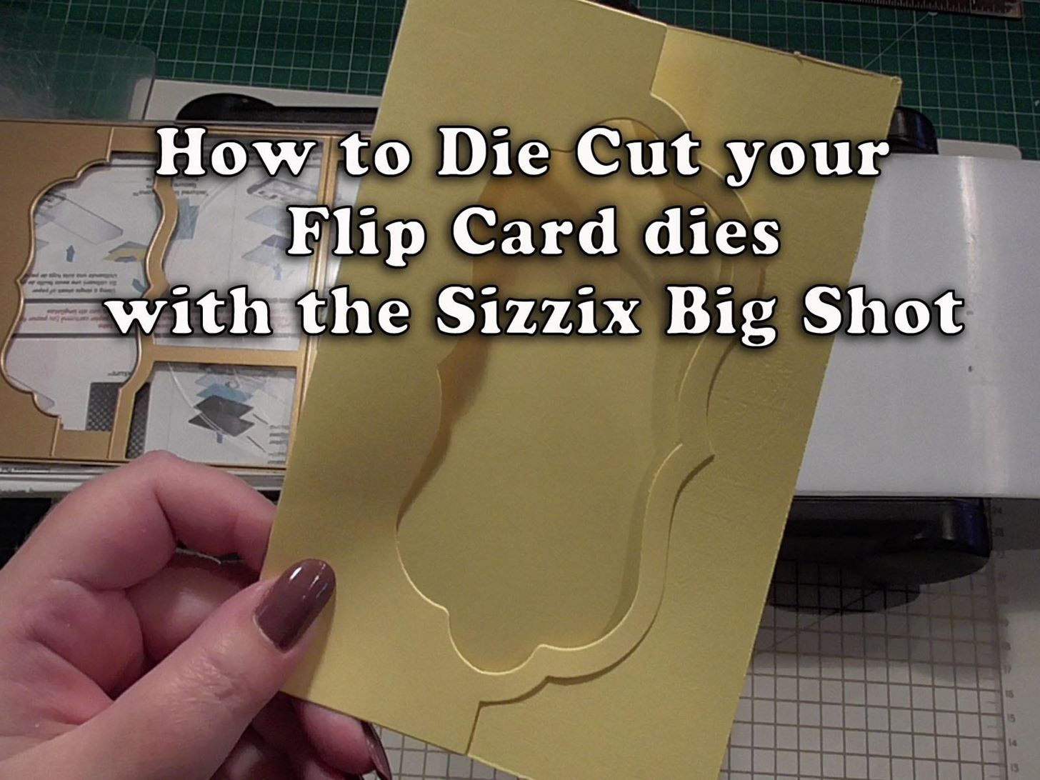 How to Die Cut Your Flip Cards Using the Big Shot
