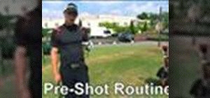 Create a pre- shot routine