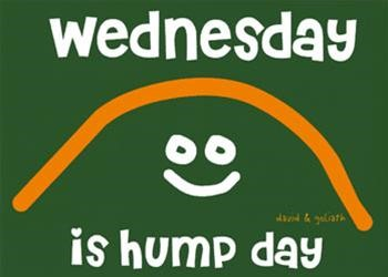 Wednesday is hump day
