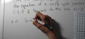 Find the equation of a circle given: center & tangent