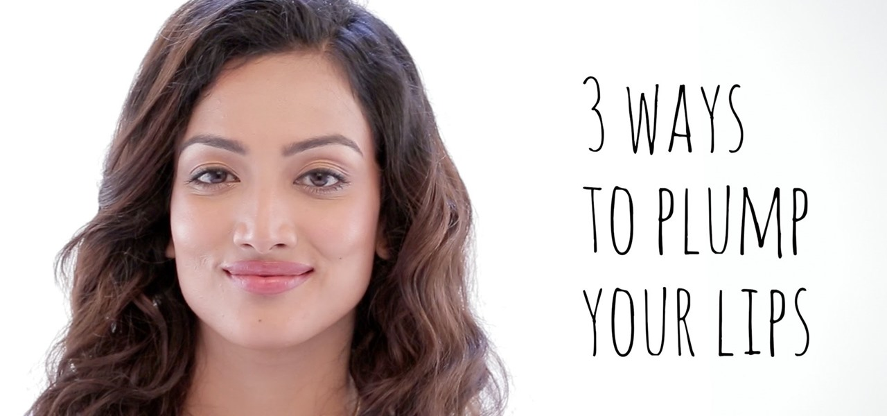 Plump Your Lips in 3 Ways
