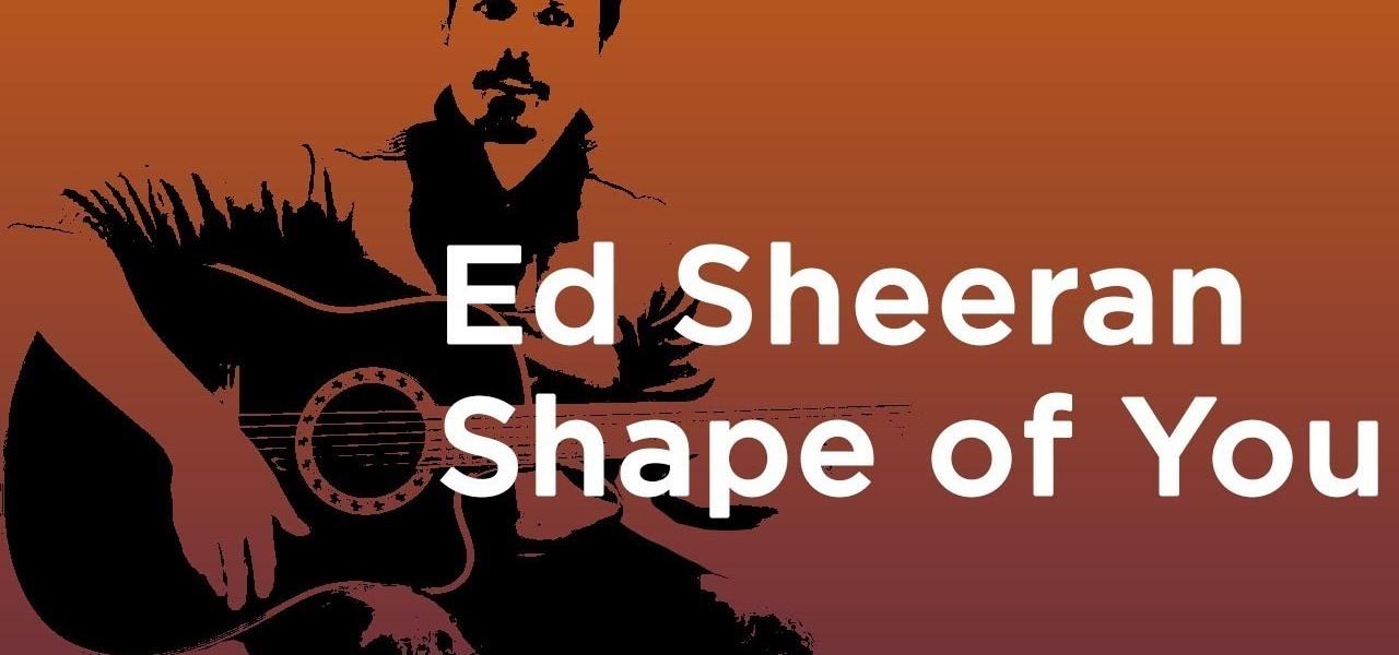 Shape Of You Ed Sheeran Guitar Tutorial Chords Picking