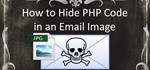 How to Hide PHP Code in an Email Image