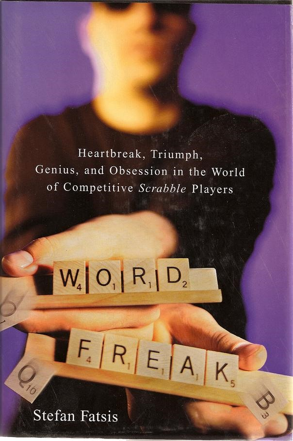Word Freak: Heartbreak, Triumph, Genius, and Obsession