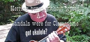 "Play ""Oh My Darling, Clementine"" on the ukulele"