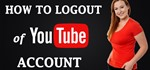 How to Logout of YouTube Account