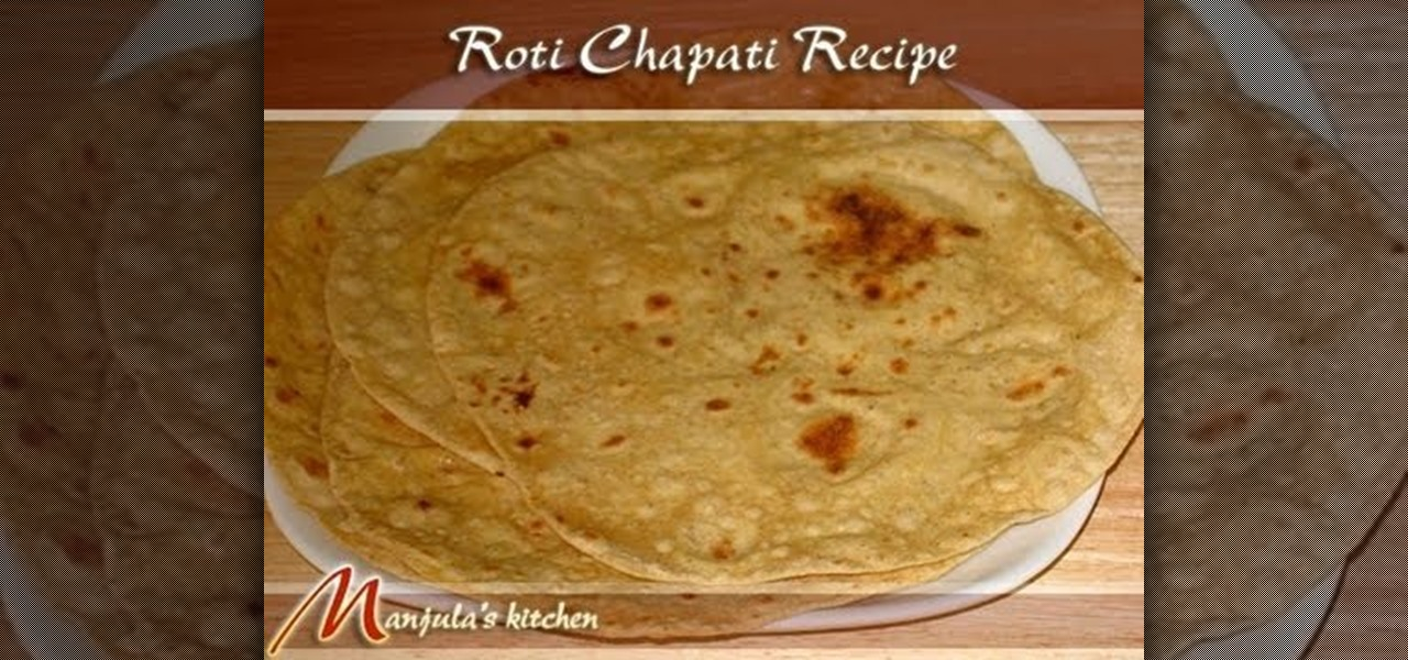 How to Make Indian roti (whole wheat flat bread) with Manjula « Breadmaking :: WonderHowTo