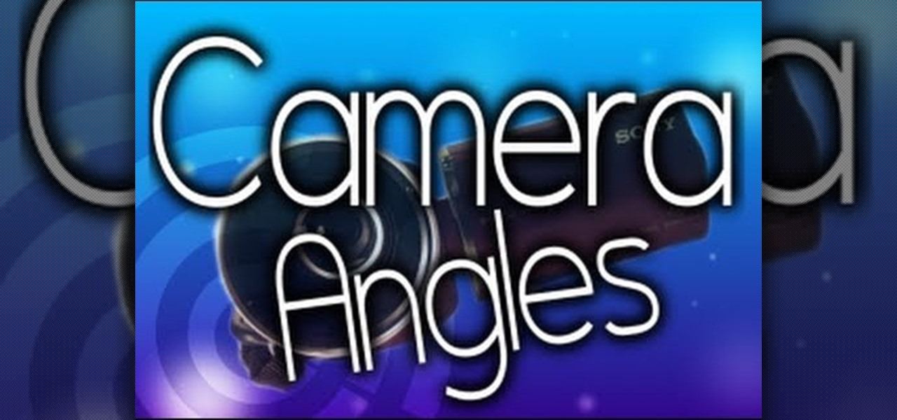 how to learn camera angles