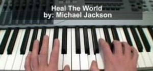 "Play ""Heal the World"" by Michael Jackson on piano"