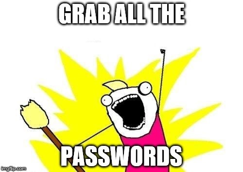 How to Grab All the Passwords