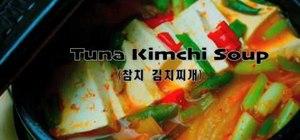 Make tuna kimchi soup
