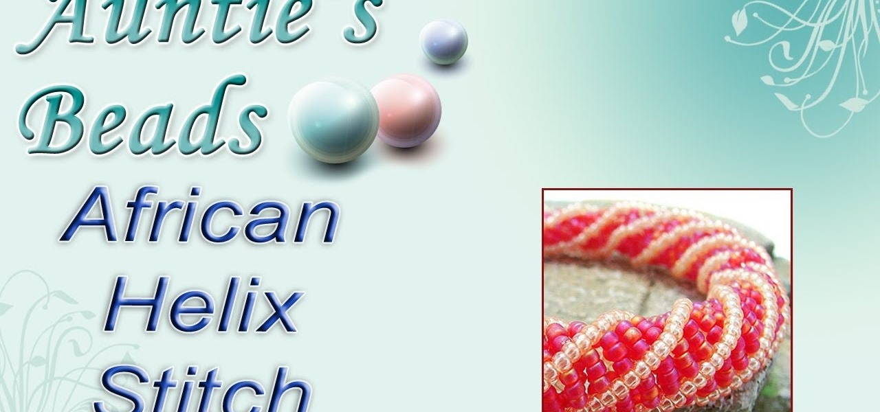 How to Do the African helix stitch to make a beaded bracelet ...