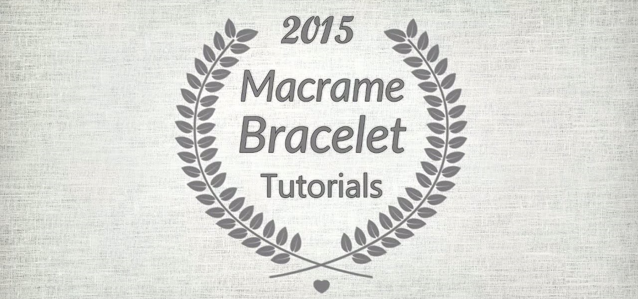 Most Popular Macrame Bracelets of 2015
