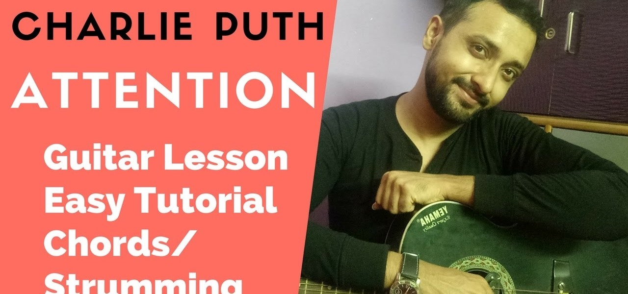 How To Play Attention By Charlie Puth On Guitar How To Videos