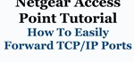 How to Forward TCP/UDP Ports in a Netgear Router/Access Point