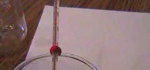 Use a thermometer to determine temperature