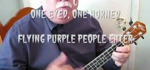 "Play ""Flying Purple People Eater"" on the ukelele"