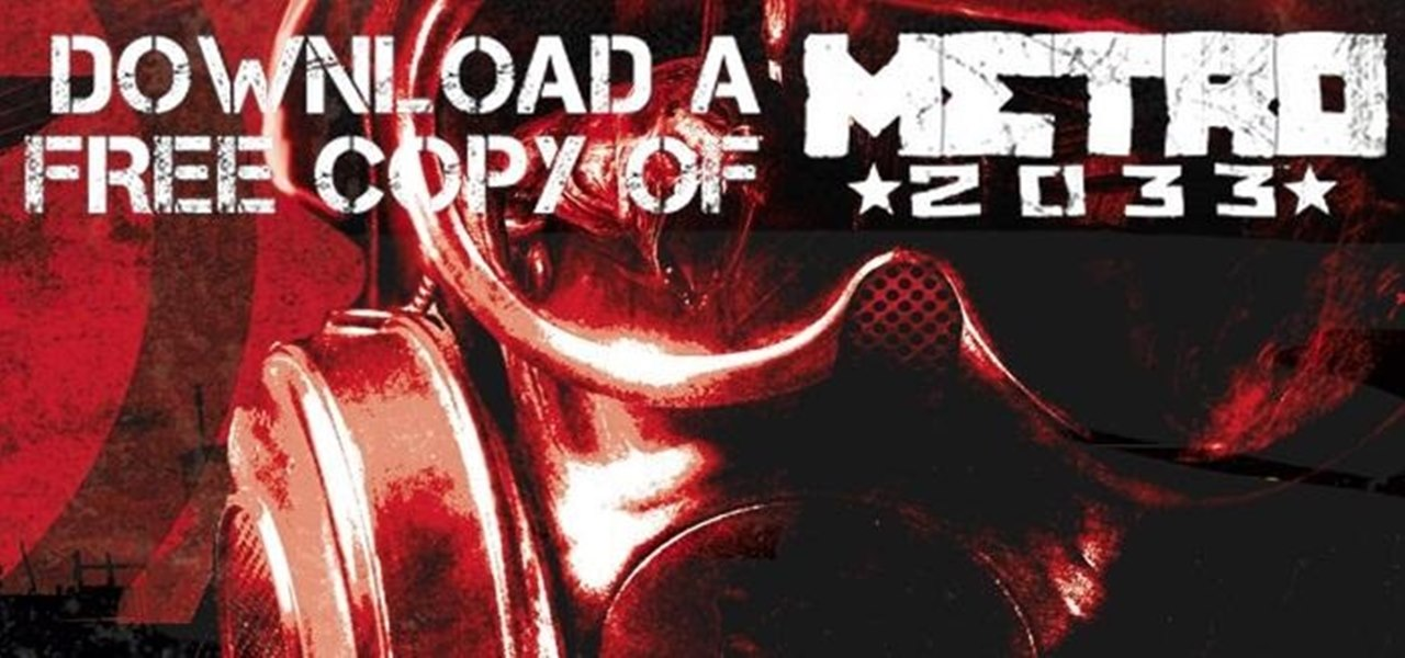 Get a Free PC Version of Metro 2033 for Liking the New Metro: Last Night Game on Facebook