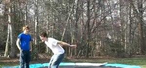 Do a back flip on a trampoline