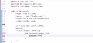 Use the FlowLayout class when programming Java