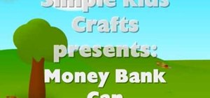 Make a children's money bank or piggy bank