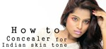 How to: Conceal for Indian Skin Tone