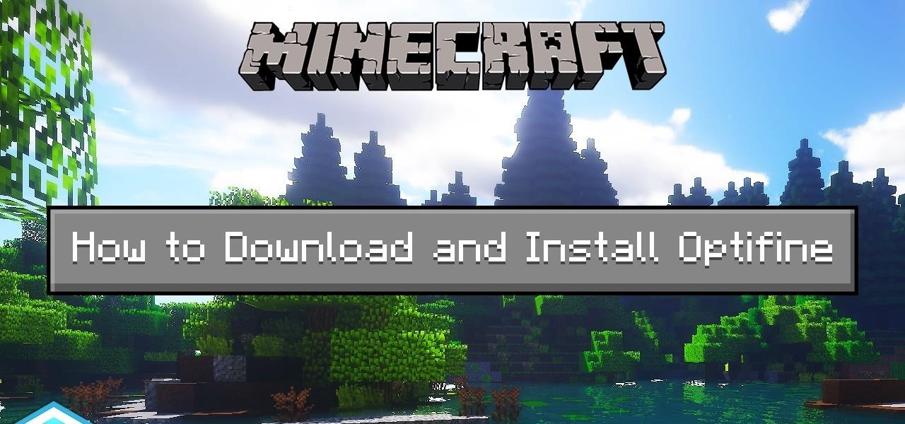 How to Install OptiFine for Minecraft - Download How to Install OptiFine for Minecraft for FREE - Free Cheats for Games