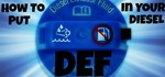 How to Put DEF (Blue Def) In Your Diesel Vehicle