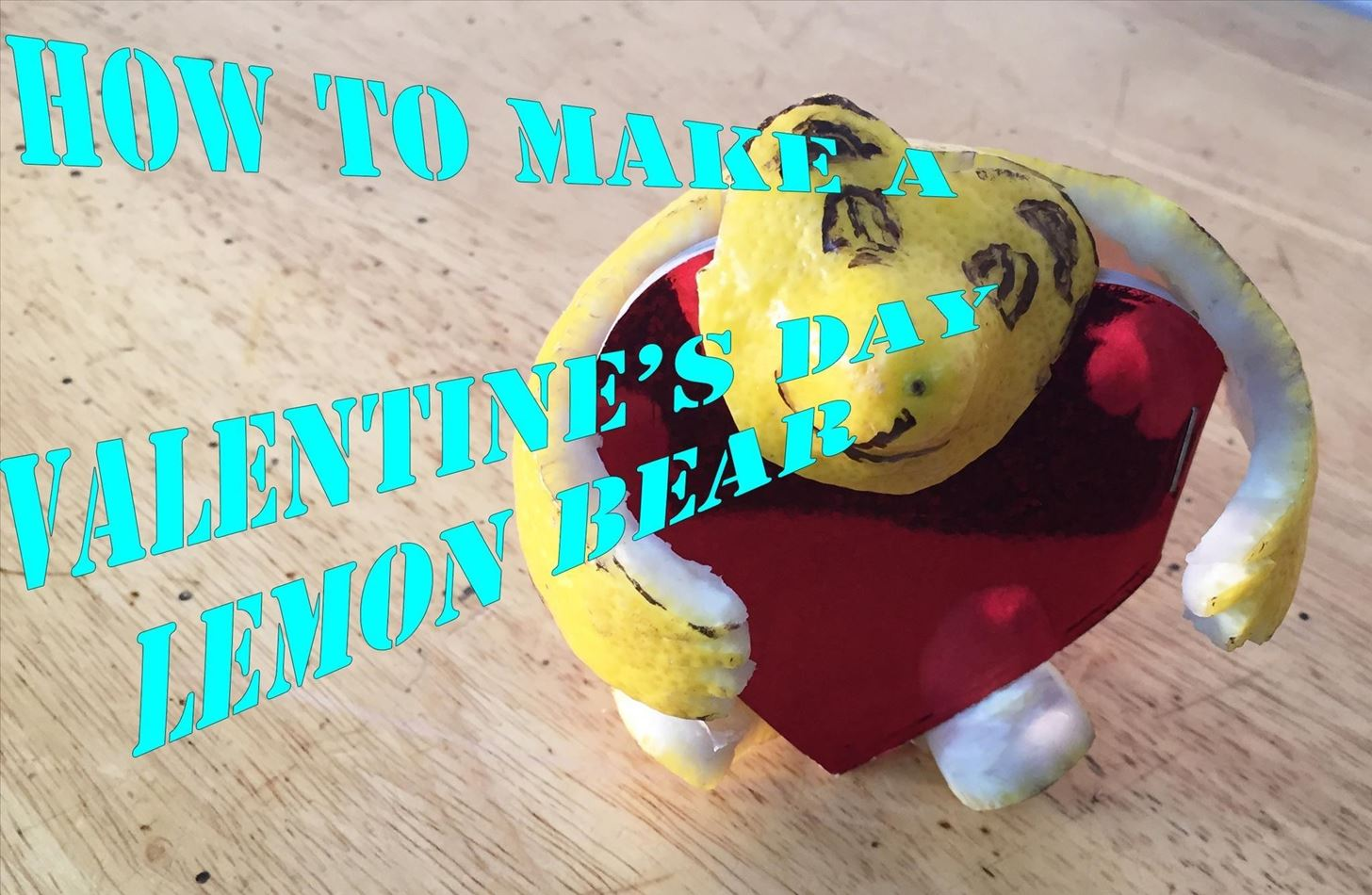 How to Make a Cute Lemon Bear for Valentine's Day