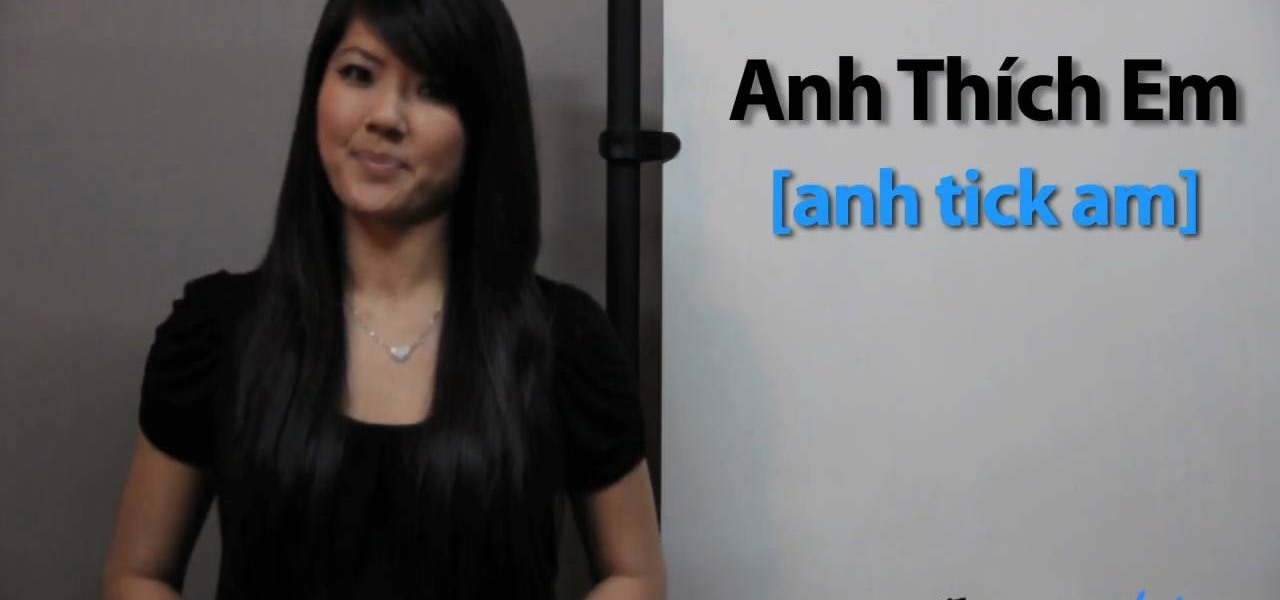 "How to Say ""I like you"" & ""I love you"" in Vietnamese � Vietnamese ..."