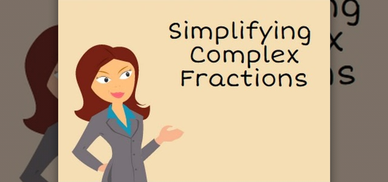 Simplify Complex Fractions