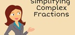 How to Simplify Complex Fractions